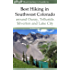 Best Hiking in Southwest Colorado around Ouray, Telluride, Silverton and Lake City: Revised and Expanded 2017
