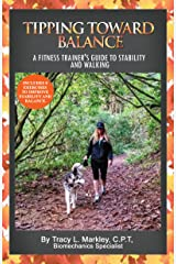 Tipping Toward Balance: A Fitness Trainer's Guide To Stability and Walking Kindle Edition