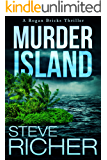 Murder Island (A Rogan Bricks Thriller Book 3)