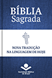 Bíblia Sagrada NTLH - Nova Tradução na Linguagem de Hoje: Com notas e referências cruzadas