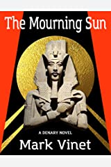 The Mourning Sun (Denary Novels Book 4) Kindle Edition