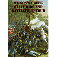 Wilson's Creek Staff Ride And Battlefield Tour [Illustrated Edition] (English Edition)