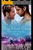 Boy Next Door (Hot Off the Ice Book 5)