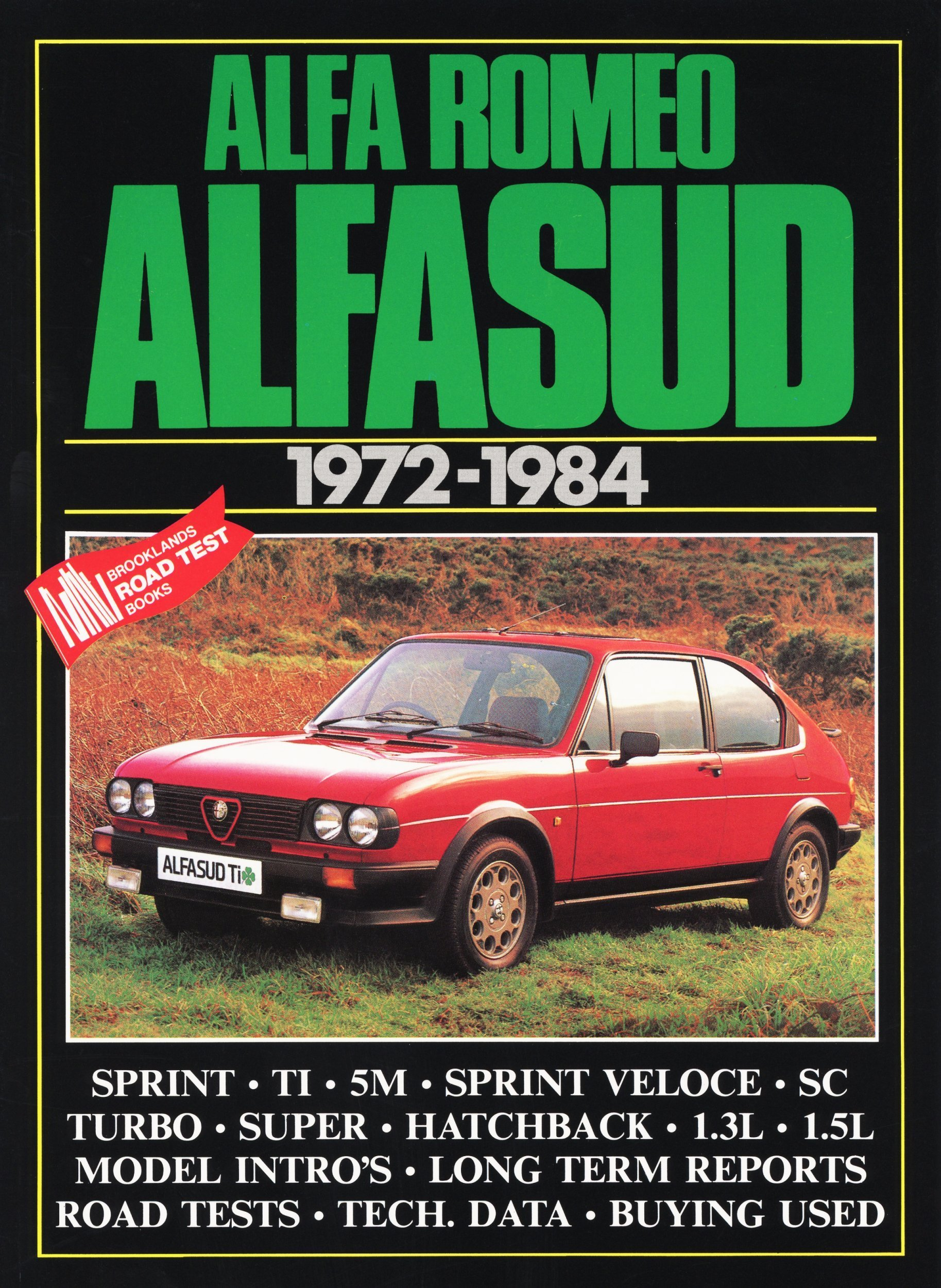 Alfa Romeo Alfasud, 1972-84: Road and Comparison Tests, Model Introductions, History and Buying Guide Articles. Models: 1186, Ti, 1286 Sprint, 5M, .