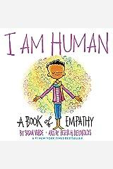 I Am Human: A Book of Empathy Kindle Edition