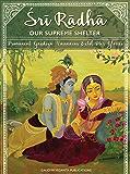 Sri Radha: Our Supreme Shelter