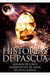 Historias de pascua: 4.5 (Manada de Lobos Hambrientos de Amor) Edición Kindle