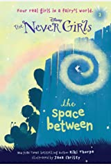 Never Girls #2: The Space Between (Disney: The Never Girls) Kindle Edition