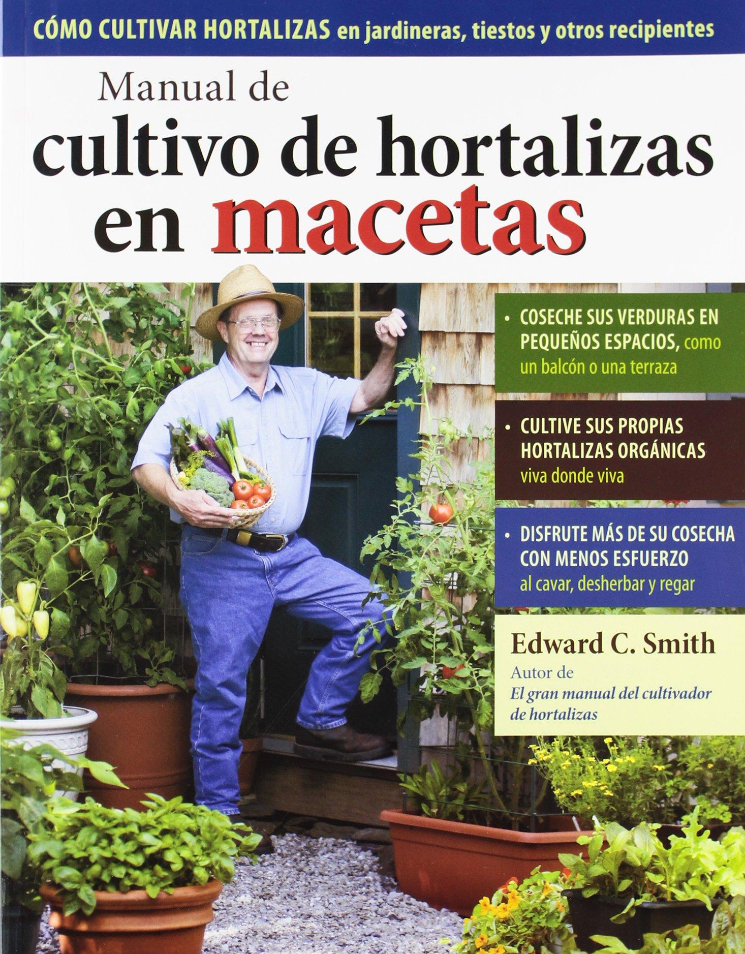 Manual De Cultivo De Hortalizas En Macetas Edward C Smith