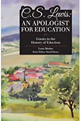 C. S. Lewis: An Apologist For Education (Giants in the History of Education) Perfect Paperback