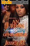 An Urban Love Story Gone Wrong: True to My Hustler