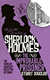The Further Adventures of Sherlock Holmes: The Improbable Prisoner