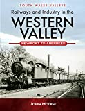 Railways and Industry in the Western Valley (South Wales Valleys)