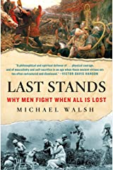 Last Stands: Why Men Fight When All Is Lost Kindle Edition