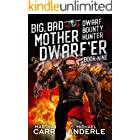 Big, Bad Mother Dwarf'er (Dwarf Bounty Hunter Book 9)