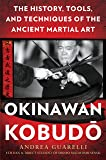Okinawan Kobudo: The History, Tools, and Techniques of the Ancient Martial Art