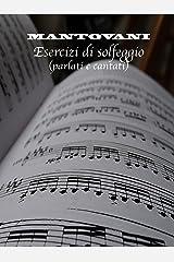 Mantovani Esercizi di Solfeggio (parlati e cantati): Solfeggi in chiave di SOL, FA, DO (Italian Edition) Kindle Edition