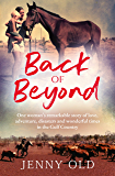 Back of Beyond: One woman's remarkable story of love, adventure, disasters and wonderful times in the Gulf Country