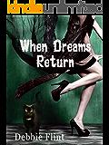 When Dreams Return