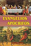 Evangelios apocrifos (con notas)