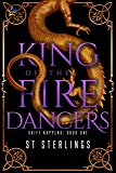 King of the Fire Dancers (Shift Happens Book 1)