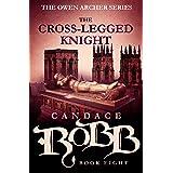 The Cross-Legged Knight (The Owen Archer Series Book 8)