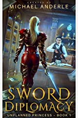 Sword Diplomacy (Unplanned Princess Book 1) Kindle Edition