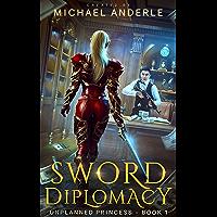 Sword Diplomacy (Unplanned Princess Book 1) (English Edition)