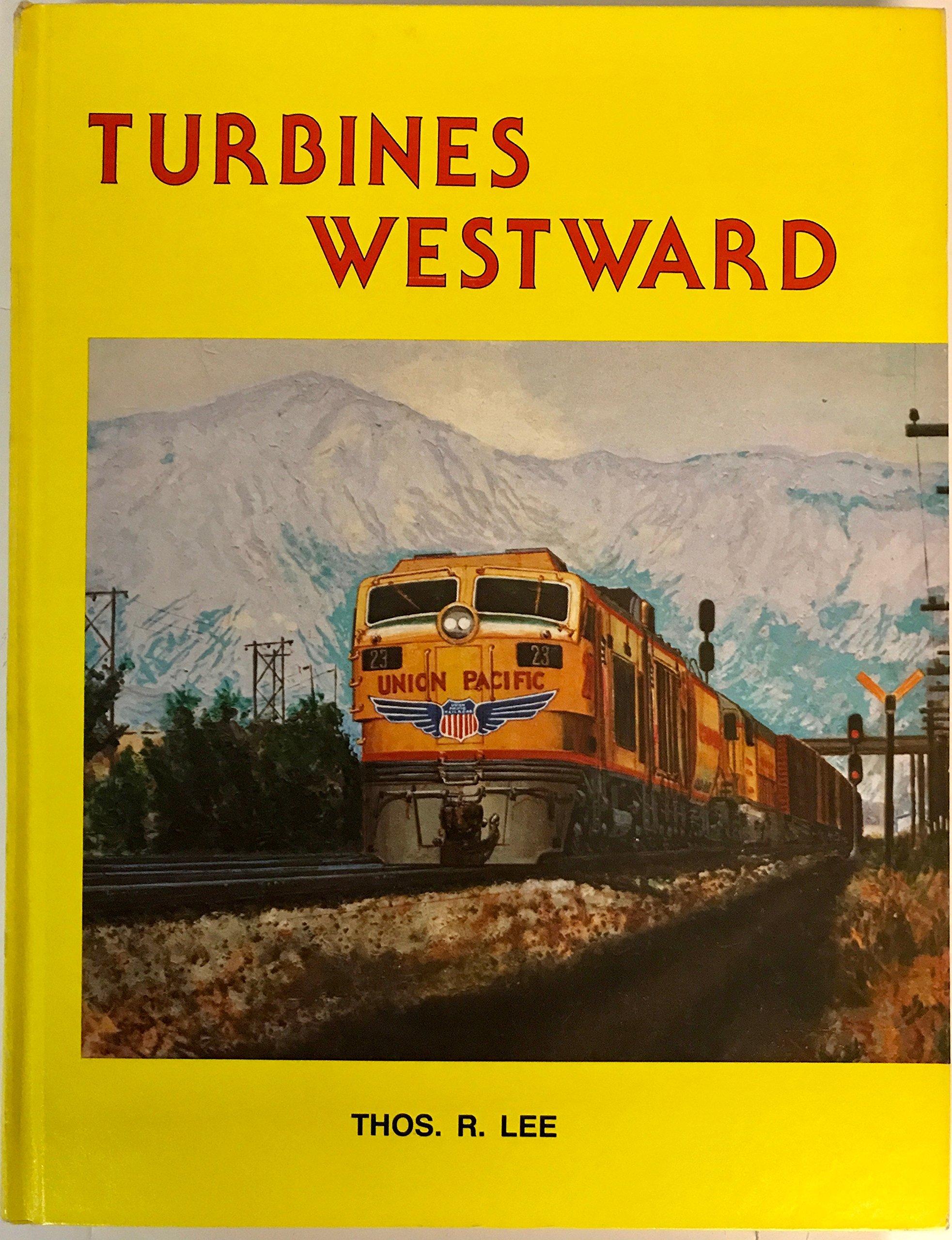 Turbines westward Thos R Lee Amazon Books