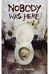 Nobody Was Here Kindle Edition