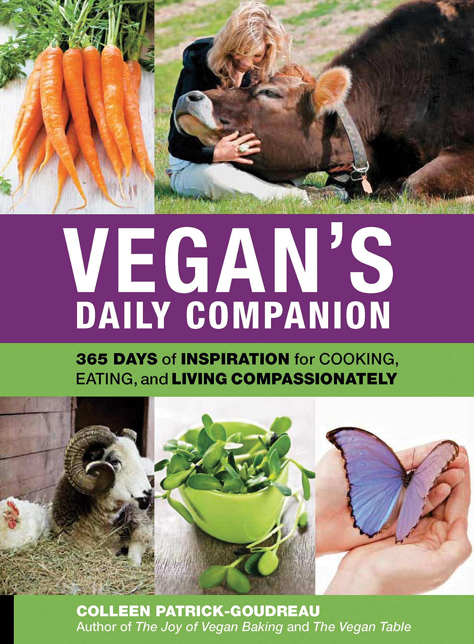 Download Vegan's Daily Companion: 365 Days of Inspiration for Cooking, Eating, and Living Compassionately PDF