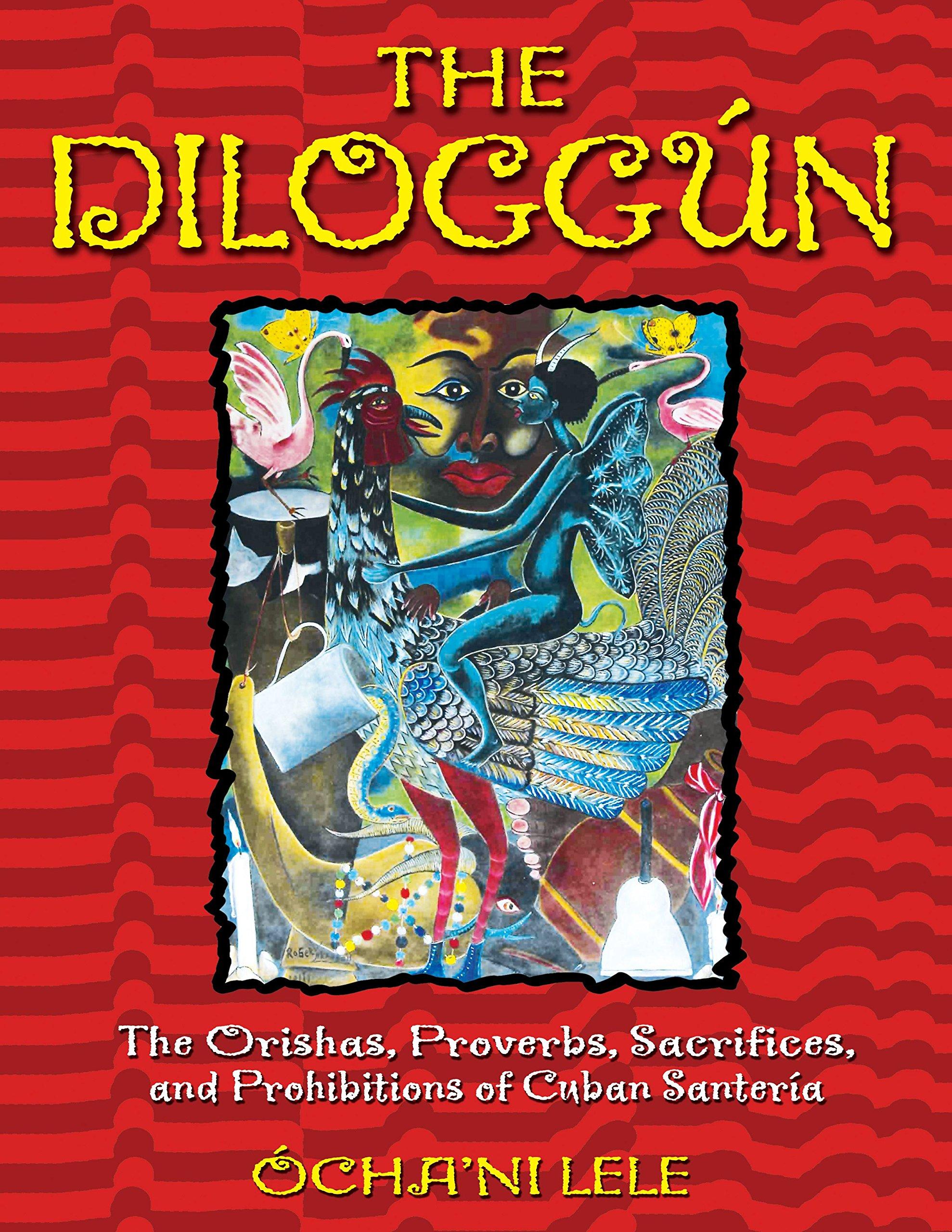 The Diloggun: The Orishas, Proverbs, Sacrifices, and Prohibitions of Cuban Santeria by Destiny Books