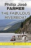 The Fabulous Riverboat (Riverworld Book 2)