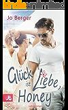 Glück ist Liebe, Honey: Liebesroman (German Edition)