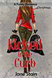 Kicked to the Curb: A Funny Romance Christmas
