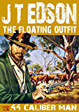 .44 Caliber Man (A Floating Outfit Western Book 2) (English Edition)