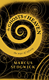 The Ghosts of Heaven: The Spiral Edition
