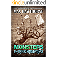 Monsters & Marine Mysteries: You've read stories about sea monsters and other creatures. It's time for the evidence.