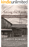 Saving the Farm: A Journey Through Time, Place and Redemption