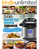 500 Instant Pot Recipes Cookbook: Quick, Easy and Healthy Instant Pot Recipes for Smart People