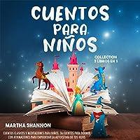 Cuentos para niños collection [Stories for Children Collection]: 3 Libros en 1: Cuentos clásicos y meditaciones para…