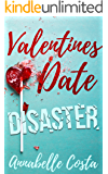 Valentine's Date Disaster: A Novelette (Dean and Callie Book 2) (English Edition)