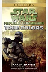 True Colors: Star Wars Legends (Republic Commando) (Star Wars: Republic Commando Book 3) Kindle Edition