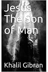 Jesus The Son of Man Kindle Edition