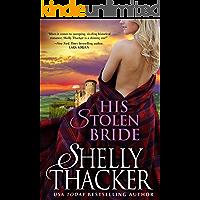 His Stolen Bride: A Breathtaking Scottish Medieval Historical Romance (Stolen Brides Series Book 1)
