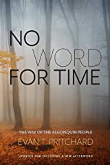 No Word for Time: The Way of the Algonquin People Paperback