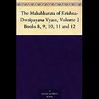 The Mahabharata of Krishna-Dwaipayana Vyasa, Volume 3Books 8, 9, 10, 11 and 12
