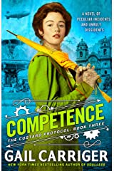Competence (The Custard Protocol Book 3) Kindle Edition