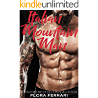 Italian Mountain Man (A Man Who Knows What He Wants Book 93)
