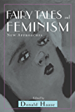 Fairy Tales and Feminism: New Approaches (Series in Fairy-Tale Studies) (English Edition)